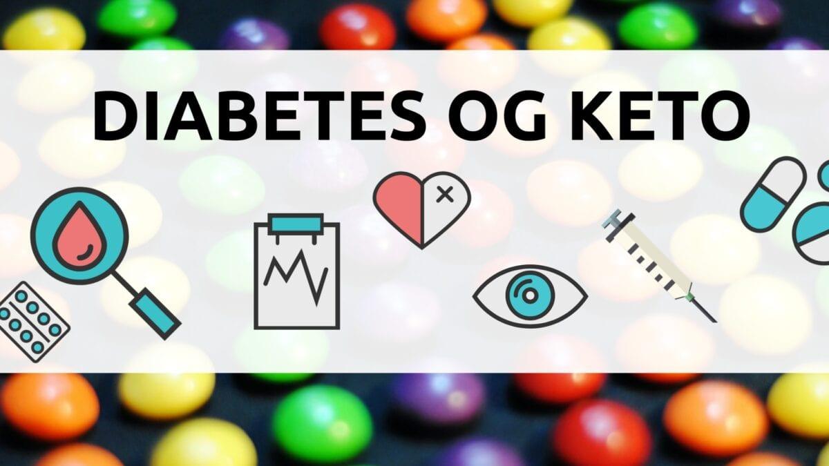 Diabetes, Keto og hvorfor Keto kan forbedre din diabetes